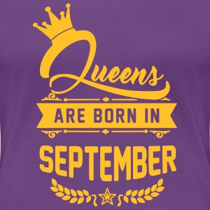 Queens are born in September T-Shirts - Frauen Premium T-Shirt