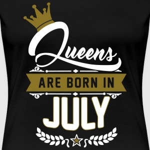 Queens are born in July T-Shirts - Frauen Premium T-Shirt