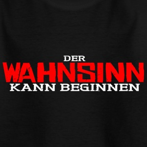 Wahnsinn T-Shirts - Teenager T-Shirt