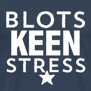 Blots keen Stress No. 2 T-Shirts - Männer Premium T-Shirt