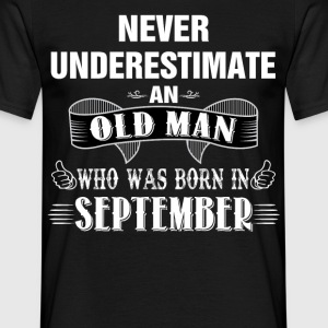 Never Underestimate An Old Man Who Was Born In Se T-Shirts - Men's T-Shirt