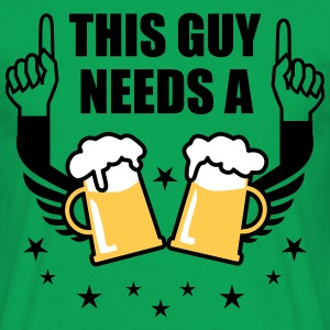 This Guy needs a Beer 2 Mass Bier Prost Spruch T-S - Männer T-Shirt
