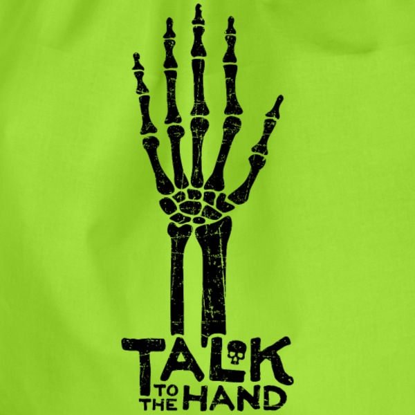 Talk to the Hand Turnbeutel - Turnbeutel