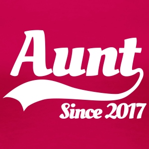 Aunt since 2017 T-Shirts - Frauen Premium T-Shirt