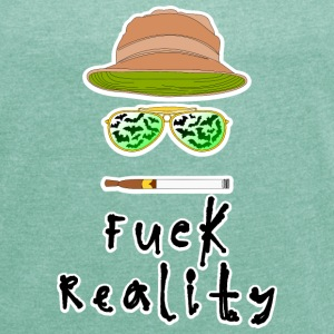 Fuck Reality T-Shirts - Women's T-shirt with rolled up sleeves