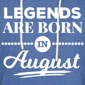 legends are born in august birthday saying Hoodies & Sweatshirts - Light Unisex Sweatshirt Hoodie