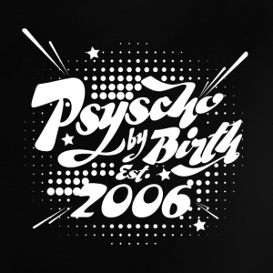 2006 Psyscho by Birth Baby T-Shirts - Baby T-Shirt