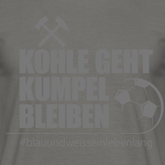 #kohlegehtkumpelbleiben - Männer Shirt