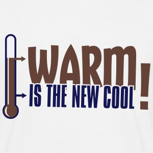 Warm Is The New Cool T-Shirts - Männer T-Shirt