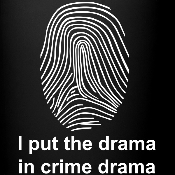I put the drama in crime drama. - Full Colour Mug