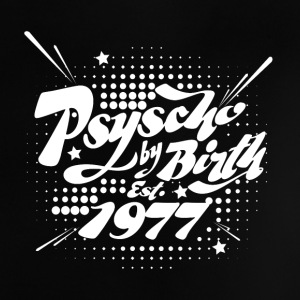 1977 Psyscho by Birth Baby T-Shirts - Baby T-Shirt