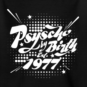 1977 Psyscho by Birth T-Shirts - Kinder T-Shirt