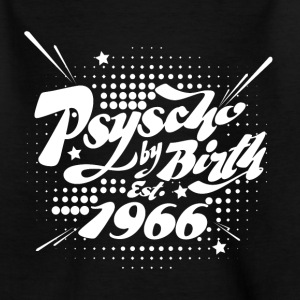 1966 Psyscho by Birth T-Shirts - Teenager T-Shirt