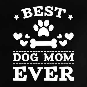 Best Dog Mom Ever Baby T-Shirts - Baby T-Shirt