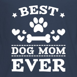 Best Dog Mom Ever Langarmshirts - Teenager Premium Langarmshirt