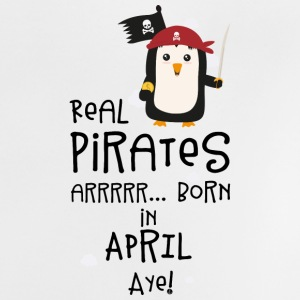 Real Pirates are born in APRIL Slwys Baby Shirts  - Baby T-Shirt