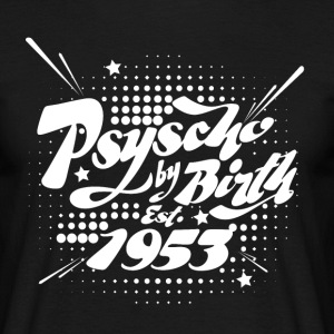 1953 Psyscho by Birth T-Shirts - Männer T-Shirt