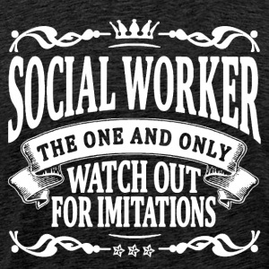 social worker the one and only T-Shirts - Men's Premium T-Shirt