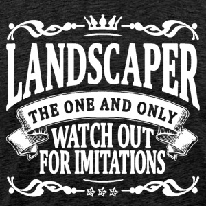 landscaper the one and only T-Shirts - Men's Premium T-Shirt