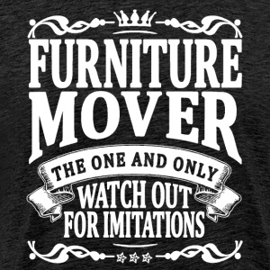 furniture mover the one and only T-Shirts - Men's Premium T-Shirt
