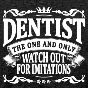 dentist the one and only T-Shirts - Men's Premium T-Shirt