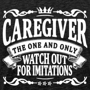 caregiver the one and only T-Shirts - Men's Premium T-Shirt