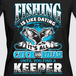 Fishing is Like Dating - Fishing - EN T-shirts - Organic damer