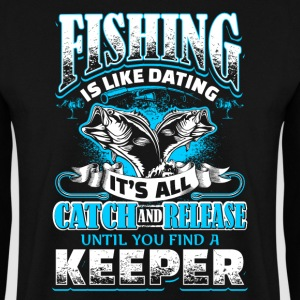 Fishing is Like Dating - Fishing - EN Pullover & Hoodies - Männer Pullover