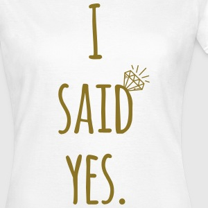 Hen Party: I said yes - Bride Shirt  T-Shirts - Women's T-Shirt