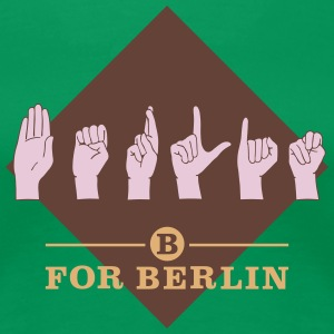 B for Berlin - Gebärdensprache – Frauen T-Shirt - Frauen Premium T-Shirt