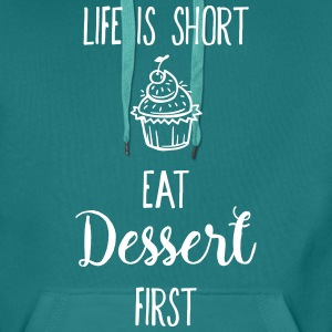 Life is short eat dessert first - lustiger Spruch Pullover & Hoodies - Männer Premium Hoodie