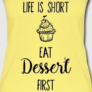 Life is short eat dessert first - lustiger Spruch Tops - Frauen Bio Tank Top