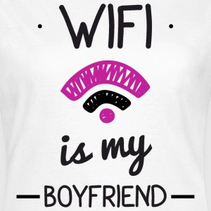 wifi is my boyfriend,humour,citations Tee shirts - T-shirt Femme