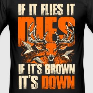 If Flies Dies, If brown Take down - Hunting - EN T-Shirts - Männer Slim Fit T-Shirt