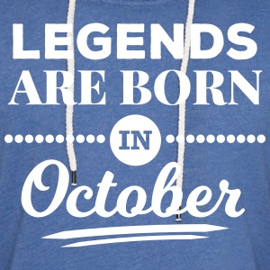 legends are born in october Geburtstag Oktober  Pullover & Hoodies - Leichtes Kapuzensweatshirt Unisex