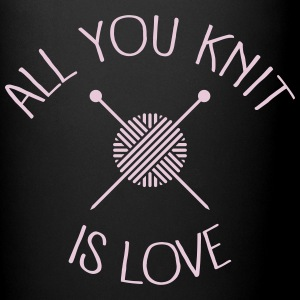 All You Knit Is Love Bouteilles et Tasses - Tasse en couleur