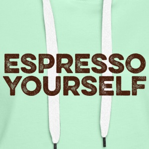 Espresso yourself - Kaffee Wortspiel Pullover & Hoodies - Frauen Premium Hoodie