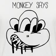 Design ~ Monkey Says + Rave on back