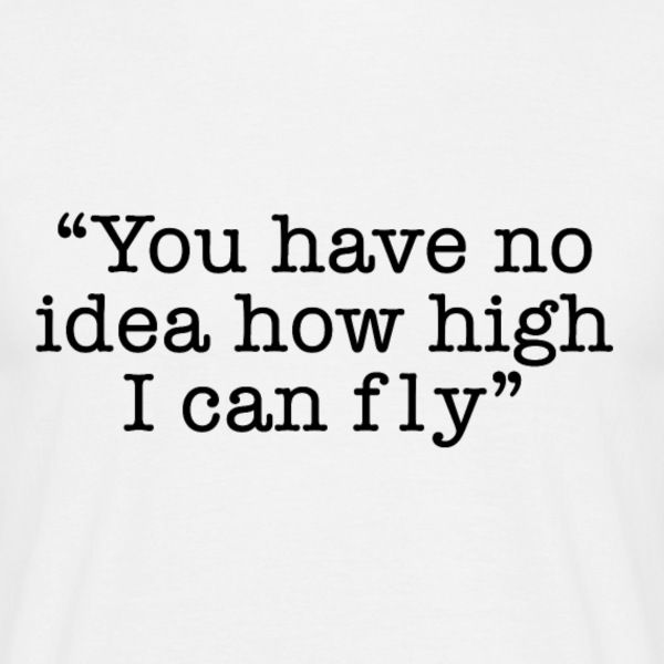 You Have No Idea How High I Can Fly - The Office - Men's T-Shirt