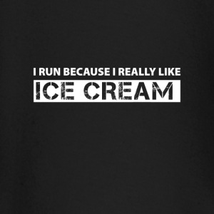 I run because i really like Ice Cream Baby Long Sleeve Shirts - Baby Long Sleeve T-Shirt