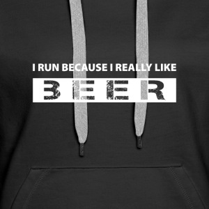 I run because i really like Beer Bluzy - Bluza damska Premium z kapturem