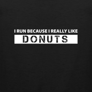 I run because i really like Donuts Sports wear - Men's Premium Tank Top
