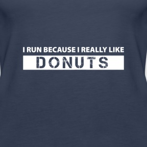 I run because i really like Donuts Tops - Frauen Premium Tank Top