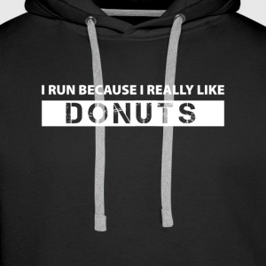 I run because i really like Donuts Sweat-shirts - Sweat-shirt à capuche Premium pour hommes