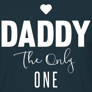DADDY-THE-ONLY-ONE T-shirts - Mannen T-shirt