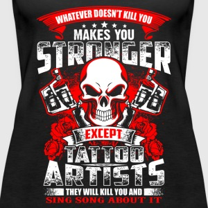 Stronger Tattoo Artist - EN Tops - Frauen Premium Tank Top