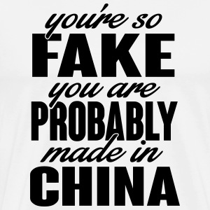 You're so fake. You are made in china. T-shirts - Herre premium T-shirt