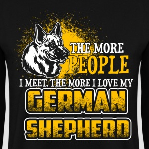 The More People I Meet - German Shepherd - EN Sudaderas - Sudadera hombre