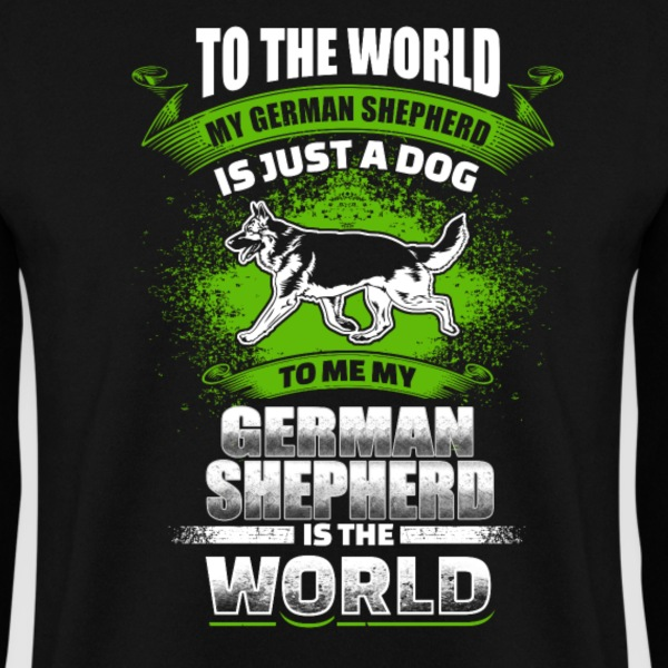 To Me My German Shepherd Is The World - EN Pullover & Hoodies - Männer Pullover