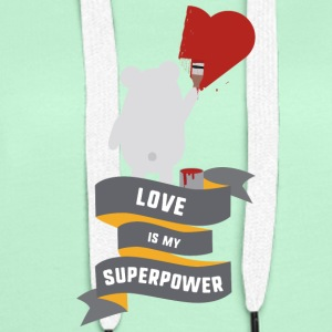 Love is my Superpower S3734 Hoodies & Sweatshirts - Women's Premium Hoodie